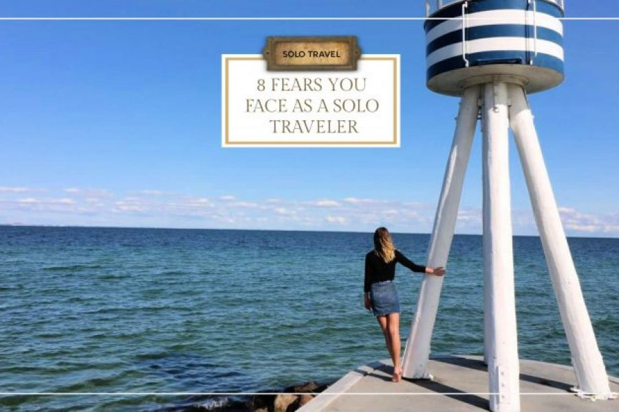 8 Fears You Face As a Solo Traveler (And 6 Tips on How to Overcome Them)
