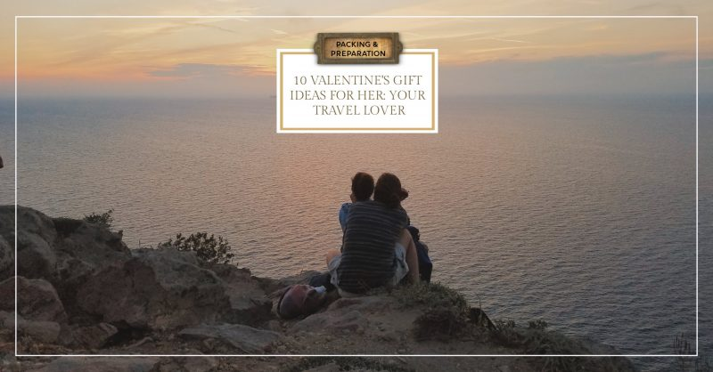 10 Valentine's Gift Ideas for Her, Your Travel Lover