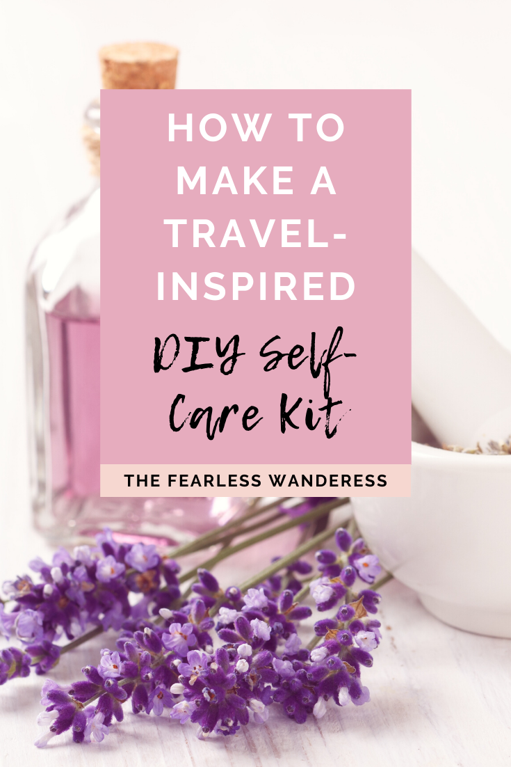 how to make a travel-inspired self-care kit pinterest graphic 1 The Fearless Wanderess