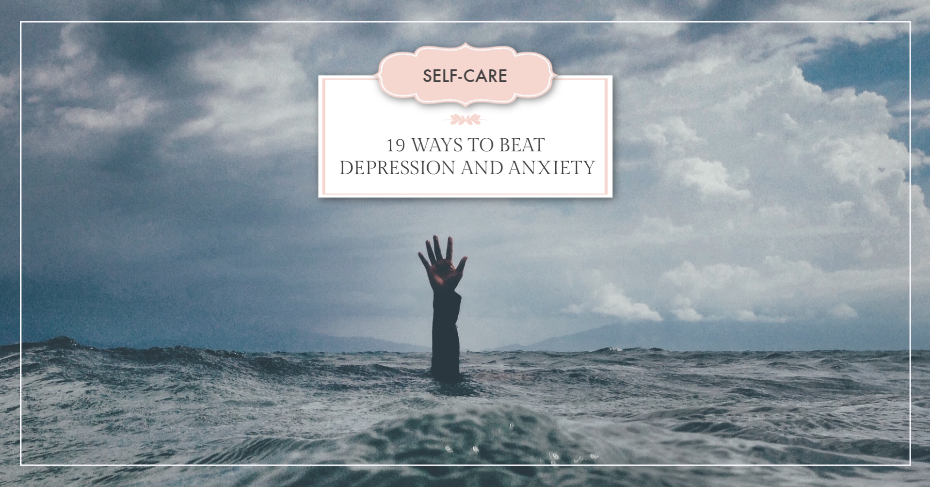 19 ways to beat depression and anxiety article header